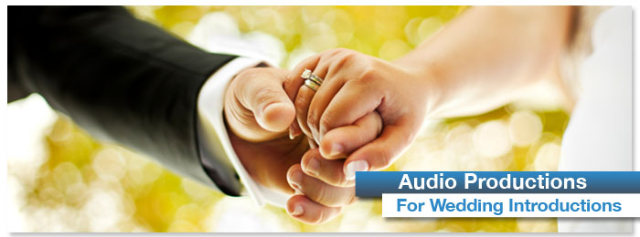 Audio Productions for Wedding Introductions